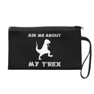 Ask Me About T Rex Funny Wristlet
