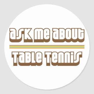 Ask Me About Table Tennis Classic Round Sticker