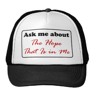 Ask Me About The Hope That Is in Me Trucker Hat