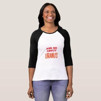 Ask Me About Uranus T-Shirt