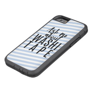 Ask Me About Washi Tape - Blue Candy Stripes Tough Xtreme iPhone 6 Case