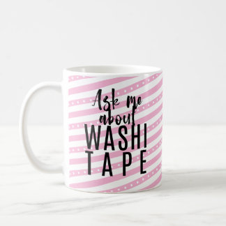 Ask Me About Washi Tape - Pink Candy Coffee Mug