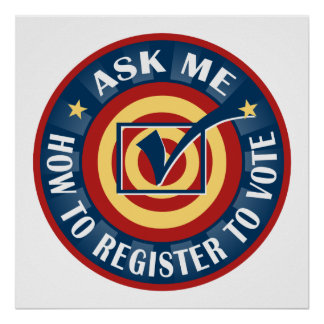 Ask me how to Register To Vote Poster