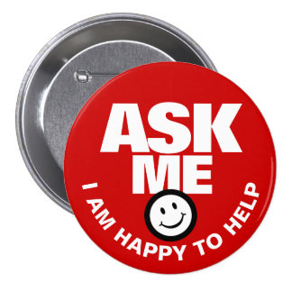 Ask me I am happy to help button