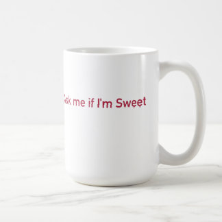 Ask me if I'm Sweet Coffee Mug