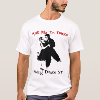 Ask Me To Dance T-Shirt