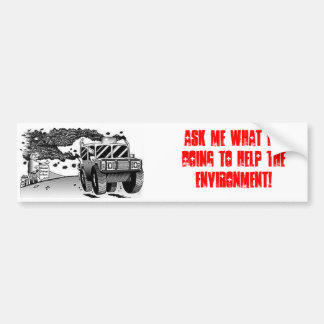 Ask me what I'm doing to help the environment! Bumper Sticker