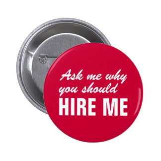 Ask me why you should hire me 2 inch round button