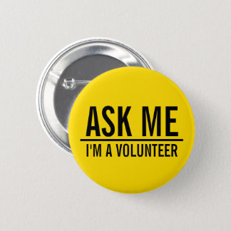 Ask Me | Yellow Volunteer Badge 2 Inch Round Button