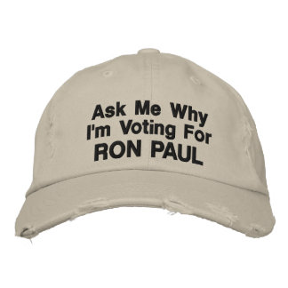 Ask My Why I'm Voting for RON PAUL Embroidered Hat