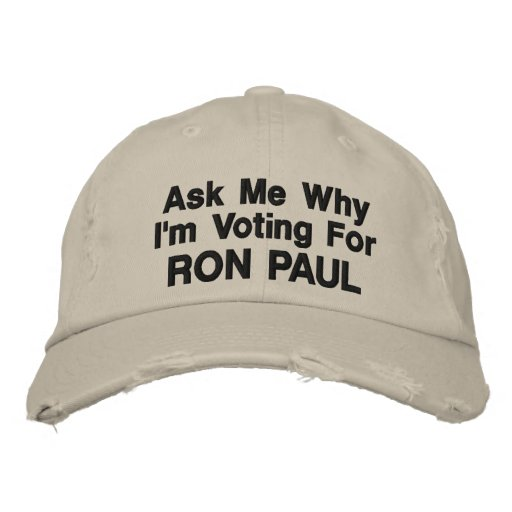 Ask My Why I'm Voting for RON PAUL Embroidered Baseball Caps