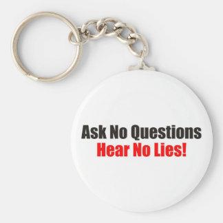 Ask no questions Hear No Lies Attitude Keychain
