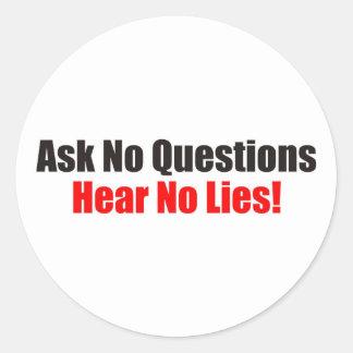 Ask no questions Hear No Lies Attitude Sticker