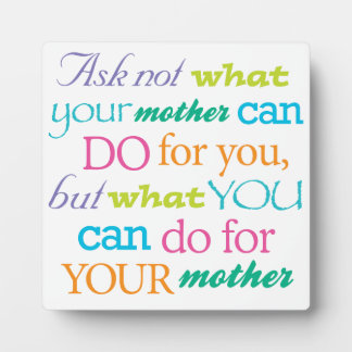 Ask not what your mother can do cute square plaque