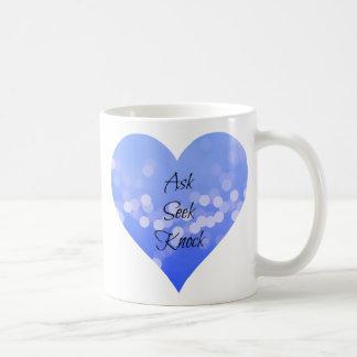 Ask Seek Knock Coffee Mug