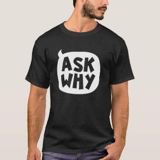 'Ask Why' Speech Bubble Slogan Dark T-shirt