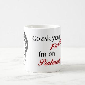 """""""Ask Your Father"""" Mug"""