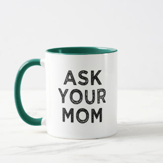 Ask Your Mom Funny Dad coffee mug