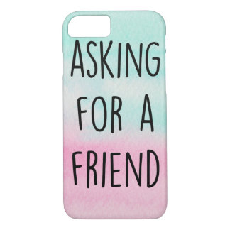 Asking For a Friend iPhone 7 Case