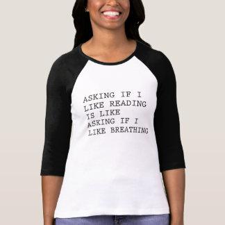 ASKING IF I LIKE READING T-Shirt