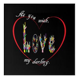 ASL As You Wish My Darling Acrylic Print