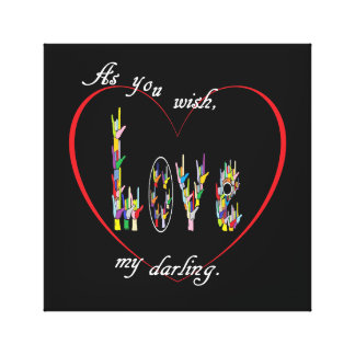 ASL As You Wish My Darling Canvas Print