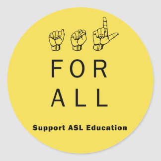 ASL For All - Support ASL Education Stickers