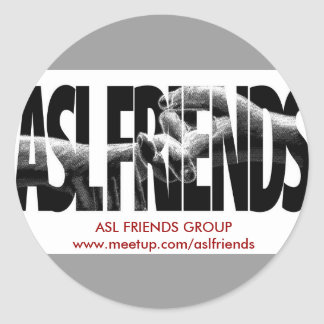 ASL FRIENDS GROUP CLASSIC ROUND STICKER