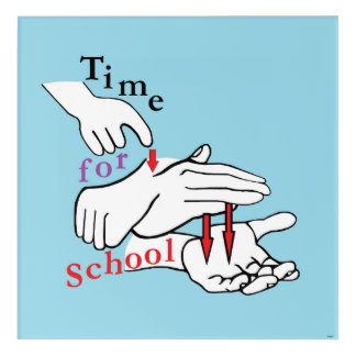 ASL Time for School Acrylic Print