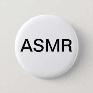 ASMR button/Pin 2 Inch Round Button