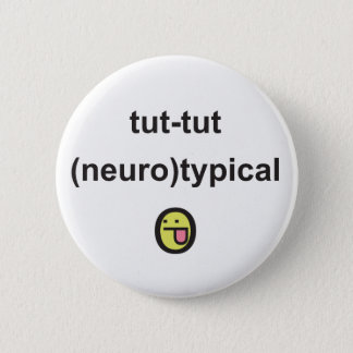 Aspergers Syndrome Awareness Badge neuro-typical 2 Inch Round Button