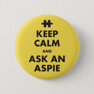 aspergers syndrome awareness keep calm Aspie Badge 2 Inch Round Button