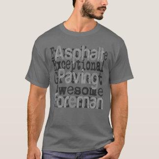 Asphalt Paving Foreman Extraordinaire T-Shirt