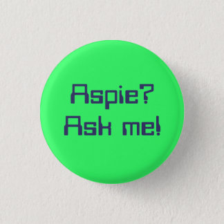 Aspie? Ask me! 1 Inch Round Button