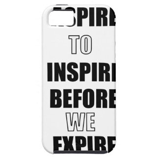 ASPIRE TO INSPIRE BEFORE WE EXPIRE iPhone 5 CASE