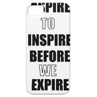 ASPIRE TO INSPIRE BEFORE WE EXPIRE iPhone 5 COVERS