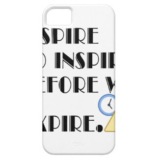 Aspire To inspire before we expire. iPhone 5 Covers