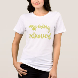 Aspiring Extrovert T-Shirt