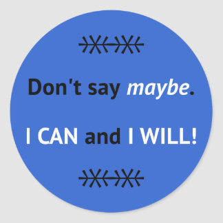 Assertive I CAN quote blue Classic Round Sticker