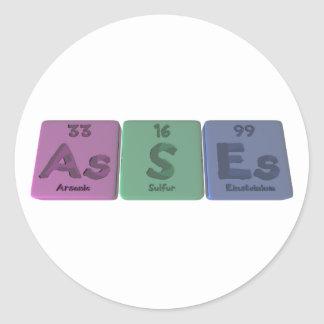 Asses-As-S-Es-Arsenic-Sulfur-Einsteinium Round Stickers