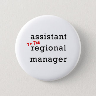 Assistant (to the) Regional Manager 2 Inch Round Button