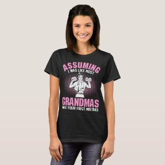 Assuming Like Most Grandmas Mistake Weights Tshirt