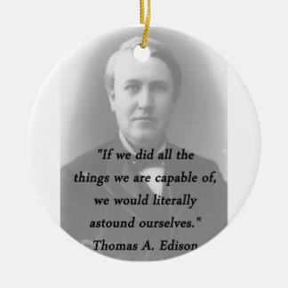 Astound Ourselves - Thomas Edison Ceramic Ornament