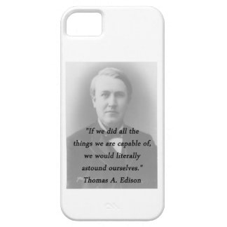 Astound Ourselves - Thomas Edison iPhone 5 Cases