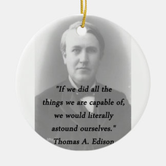 Astound Ourselves - Thomas Edison Round Ceramic Ornament