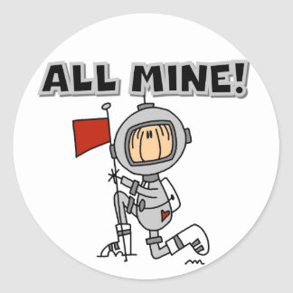 Astronaut All Mine T-shirts and Gifts Round Sticker