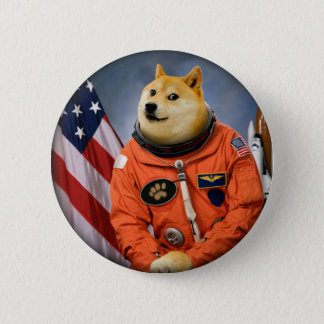 astronaut dog  - doge - shibe - doge memes 2 inch round button