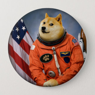 astronaut dog  - doge - shibe - doge memes 4 inch round button