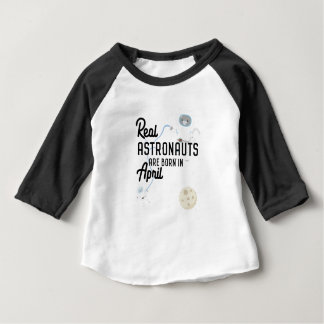 Astronauts are born in April Zg6v6 Baby T-Shirt