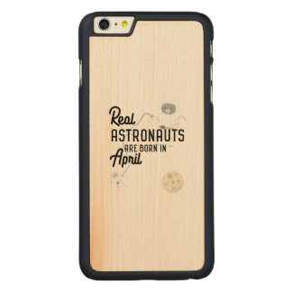 Astronauts are born in April Zg6v6 Carved Maple iPhone 6 Plus Case